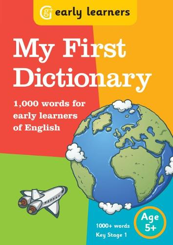 My First Dictionary: 1,000 words for early learners of English