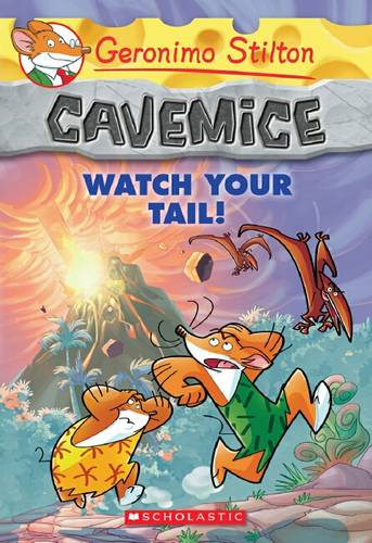 Geronimo Stilton Cavemice: #2 Watch Your Tail