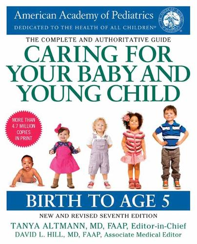 Caring for Your Baby and Young Child, 7th Edition: Birth to Age 5