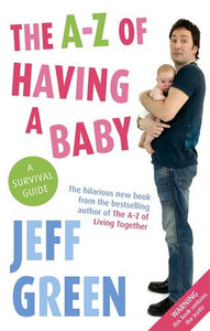 The A-Z Of Having A Baby