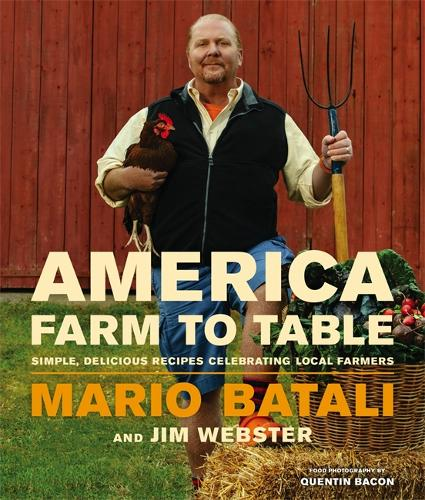 America - Farm to Table: Simple, Delicious Recipes Celebrating Local Farmers