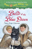 Magic Tree House #26: Balto Of The Blue Dawn