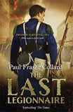 The Last Legionnaire (Jack Lark, Book 5): A dark military adventure of strength and survival on the battlefields of Europe