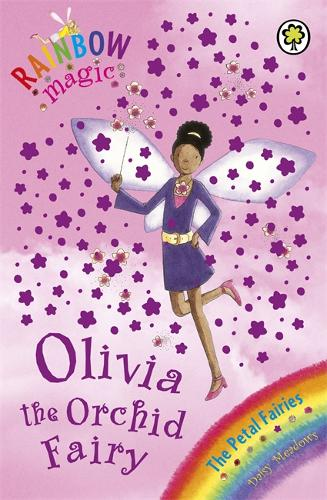 Rainbow Magic: Olivia The Orchid Fairy: The Petal Fairies Book 5