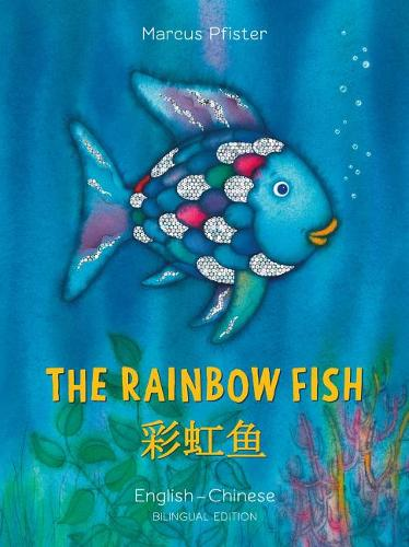 Rainbow Fish: Bilingual Edition (English-Chinese)