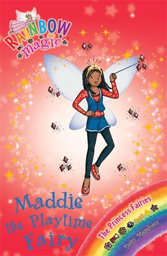 Rainbow Magic: Maddie the Playtime Fairy: The Princess Fairies Book 6