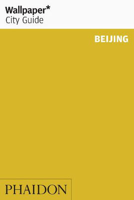 Wallpaper* City Guide Beijing 2012