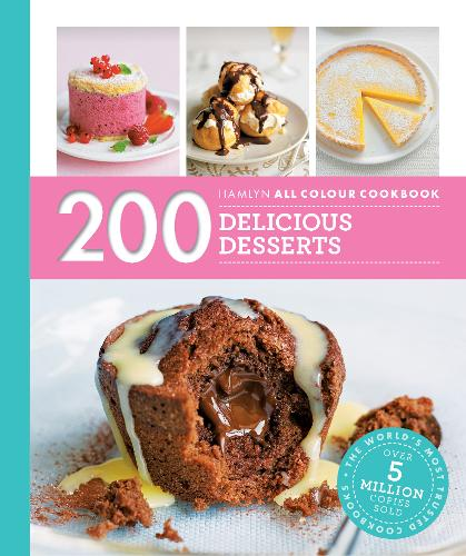Hamlyn All Colour Cookery: 200 Delicious Desserts: Hamlyn All Colour Cookbook
