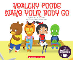 Cantata Learning: Healthy Foods Make Your Body Go (With Cd)