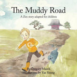 The Muddy Road: A Zen story adapted for children