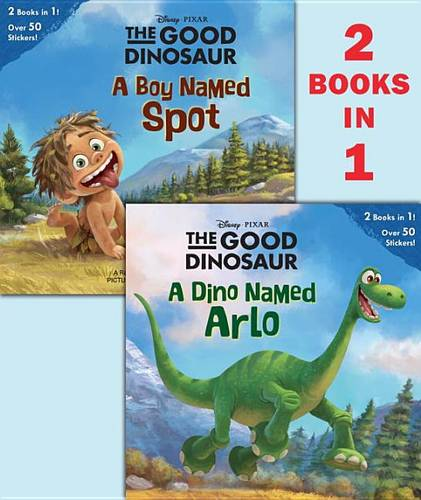 A Dino Named Arlo/A Boy Named Spot (Disney/Pixar the Good Dinosaur)
