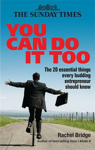 You Can Do It Too: The 20 Essential Things Every Budding Entrepreneur Should Know