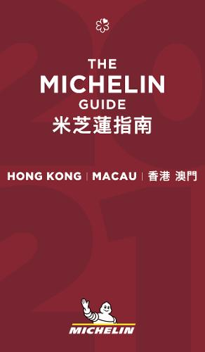 Hong Kong Macau - The MICHELIN Guide 2021: The Guide Michelin