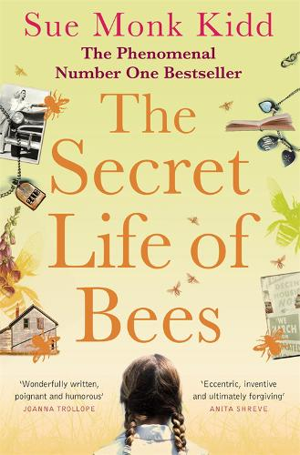 The Secret Life of Bees: The stunning multi-million bestselling novel about a young girl's journey; poignant, uplifting and unforgettable