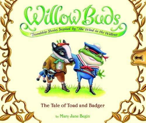Willow Buds No. 1: The Tale Of Toad And Badger
