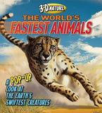 3D Nature: The World's Fastest Animals: A Pop-up Look at the Earth's Swiftest Creatures