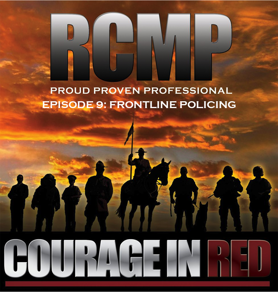 Courage In Red - Episode 9: Frontline Policing