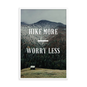 Hike More Worry Less Framed Poster