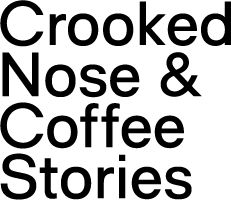 Crooked Nose & Coffee Stories