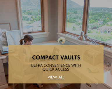 COMPACT VAULTS-ULTRA CONVENIENCE WITH QUICK ACCESS