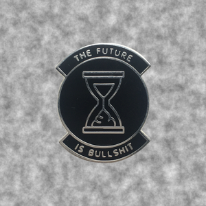The Future Is Bullshit - Enamel Pin
