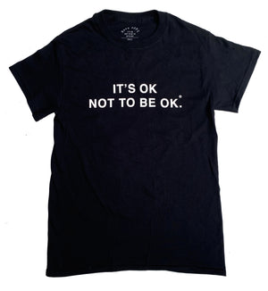 IT'S OK NOT TO BE OK TEE