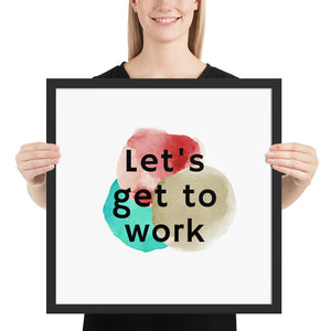 Let's Get to Work Quote