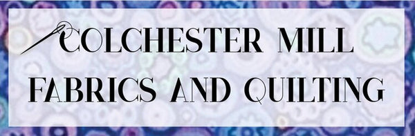 Colchester Mill Fabrics & Quilting