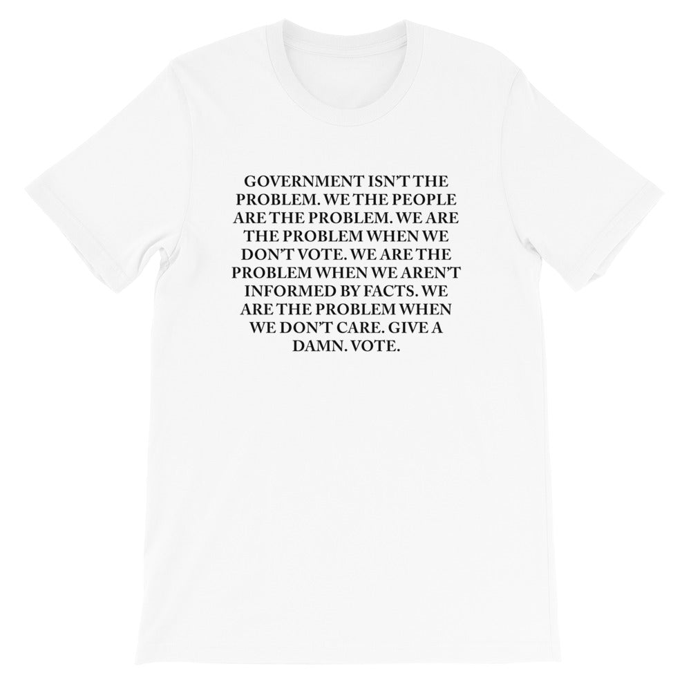 Government Isn't The Problem Tee, White