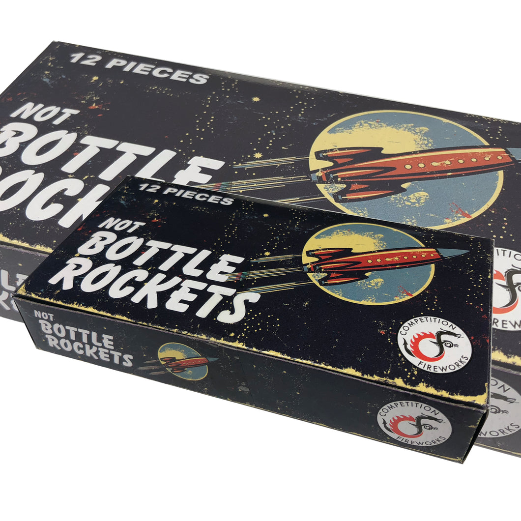NOT BOTTLE ROCKETS