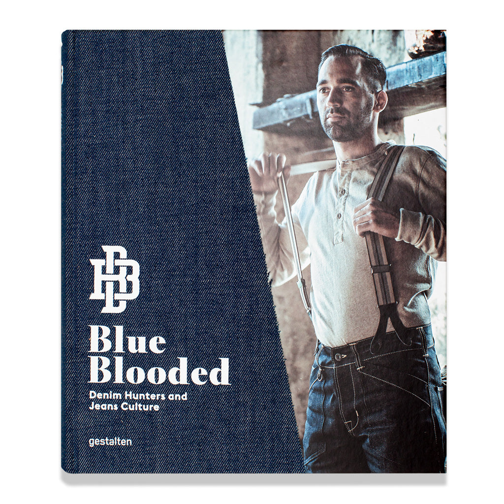 Front cover of Blue Blooded: Denim Hunters and Jeans Culture