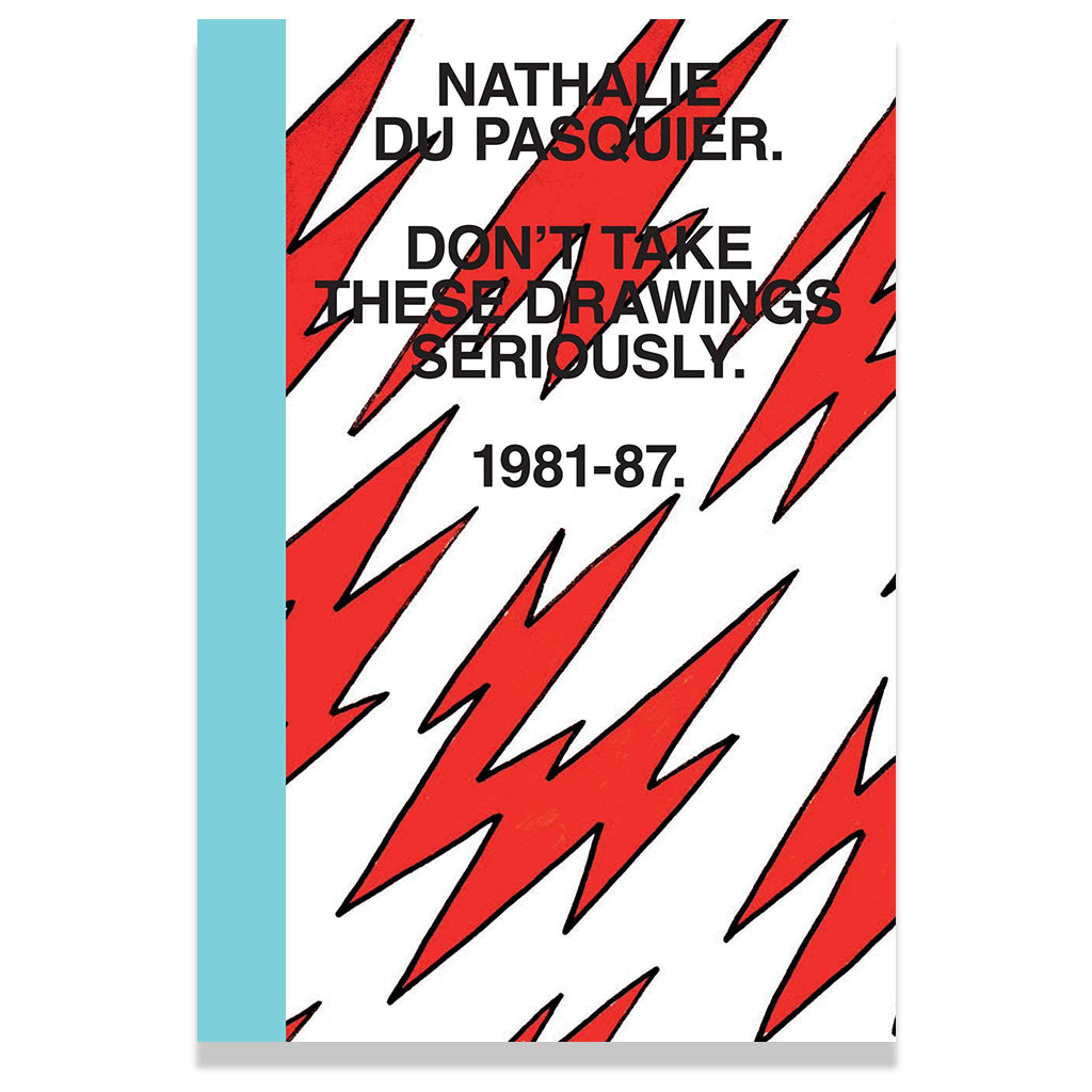 Front cover of Don't Take These Drawings Seriously: 1981-1987