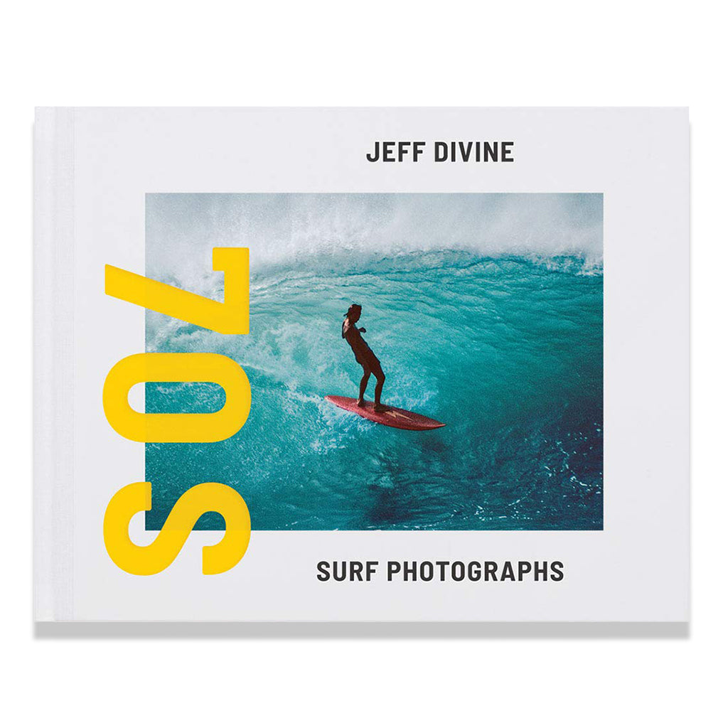 front cover image of Jeff Divine: 70s Surf Photographs