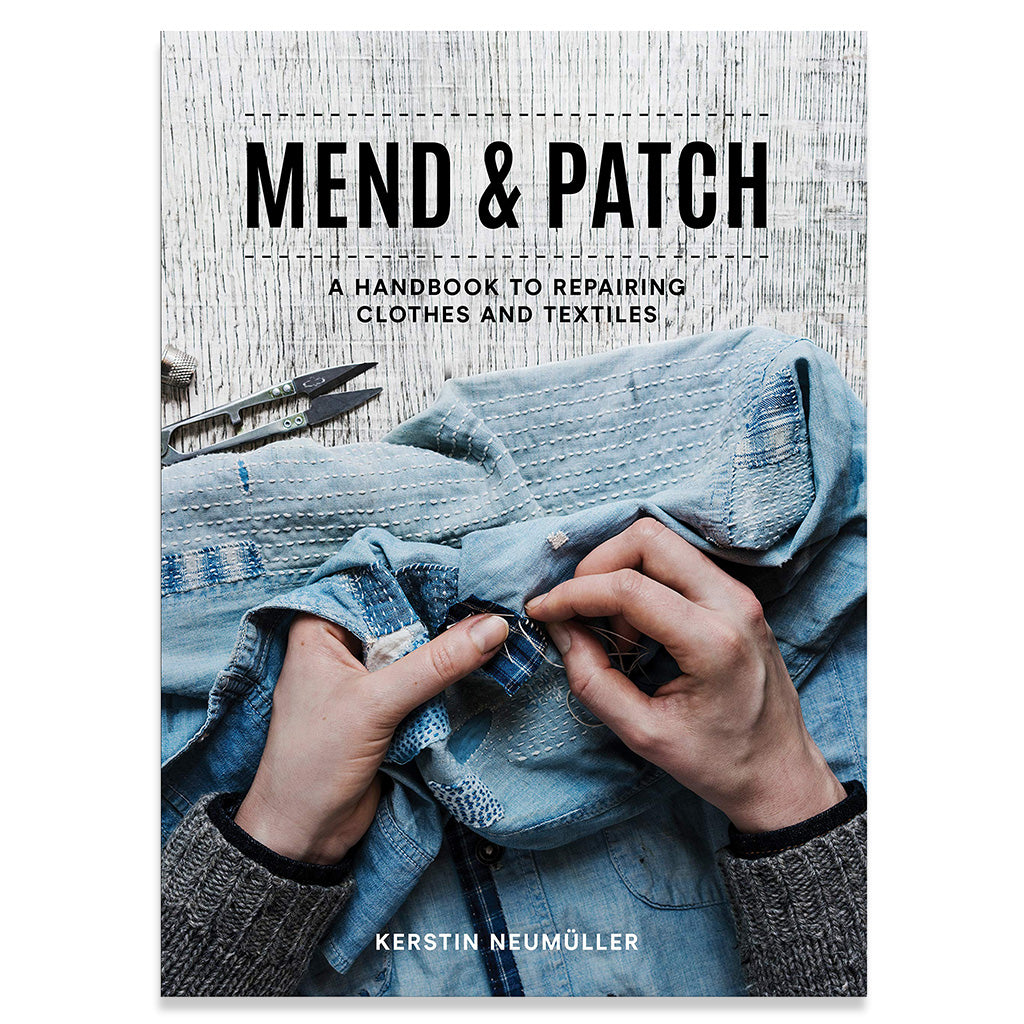 Mend & Patch: A Handbook to Repairing
