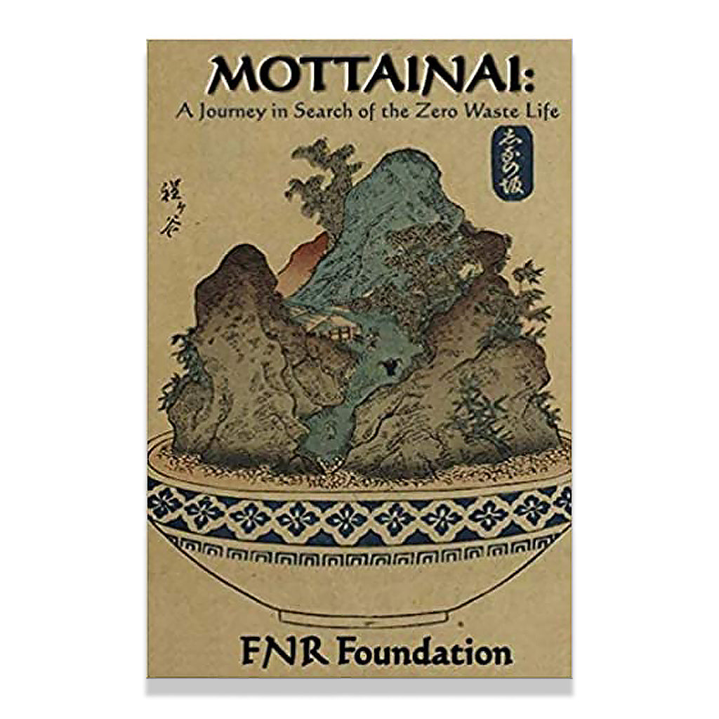 front cover of Mottainai: A Journey in Search of the Zero Waste Life