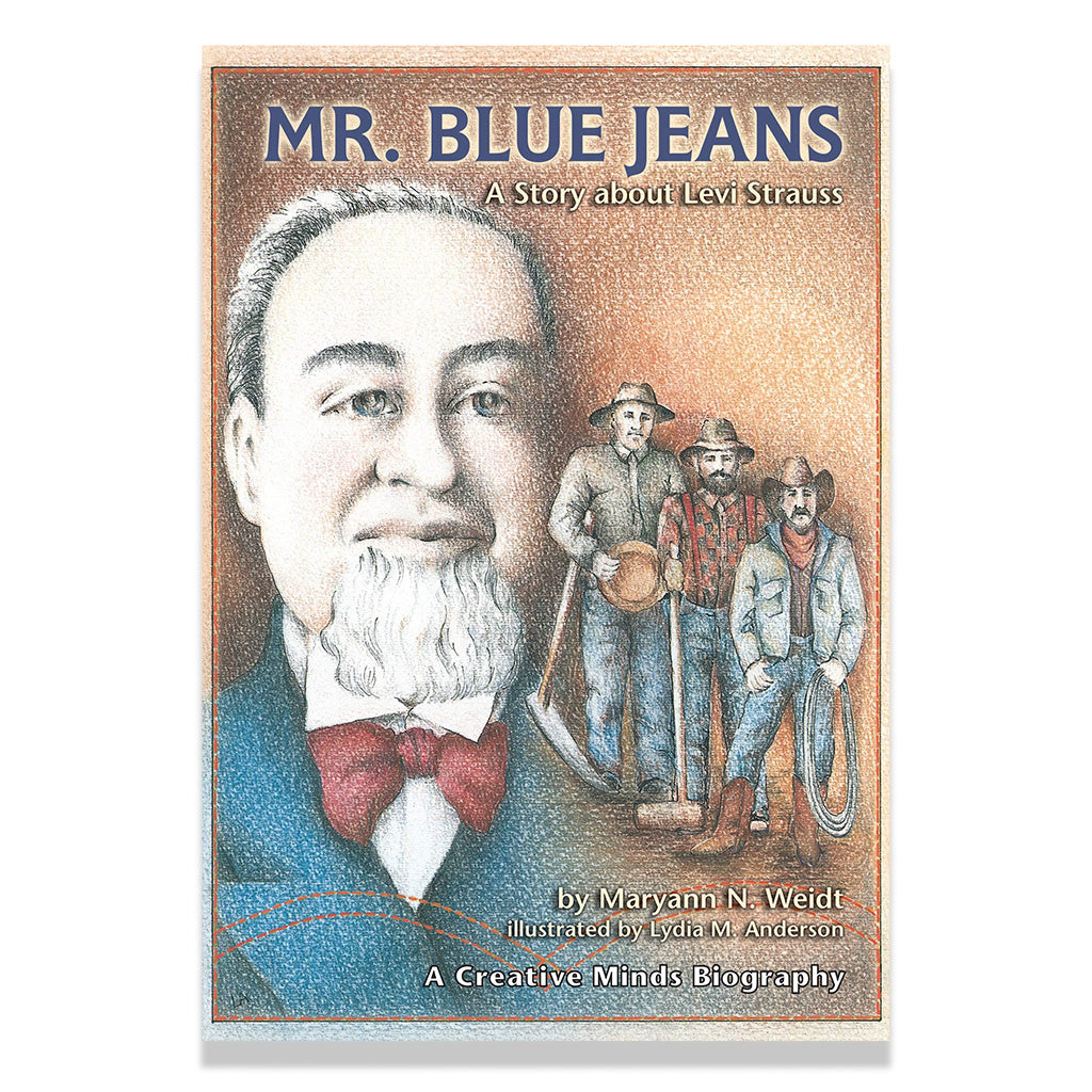 front cover of Mr. Blue Jeans: A Story about Levi Strauss