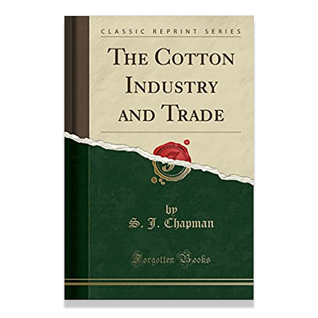 front cover of The Cotton Industry and Trade by S.J Chapman