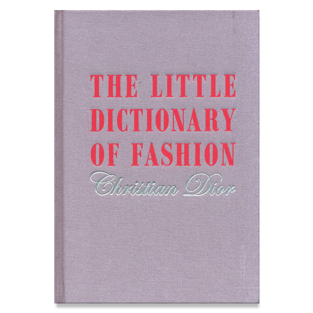 The Little Dictionary of Fashion Christian Dior