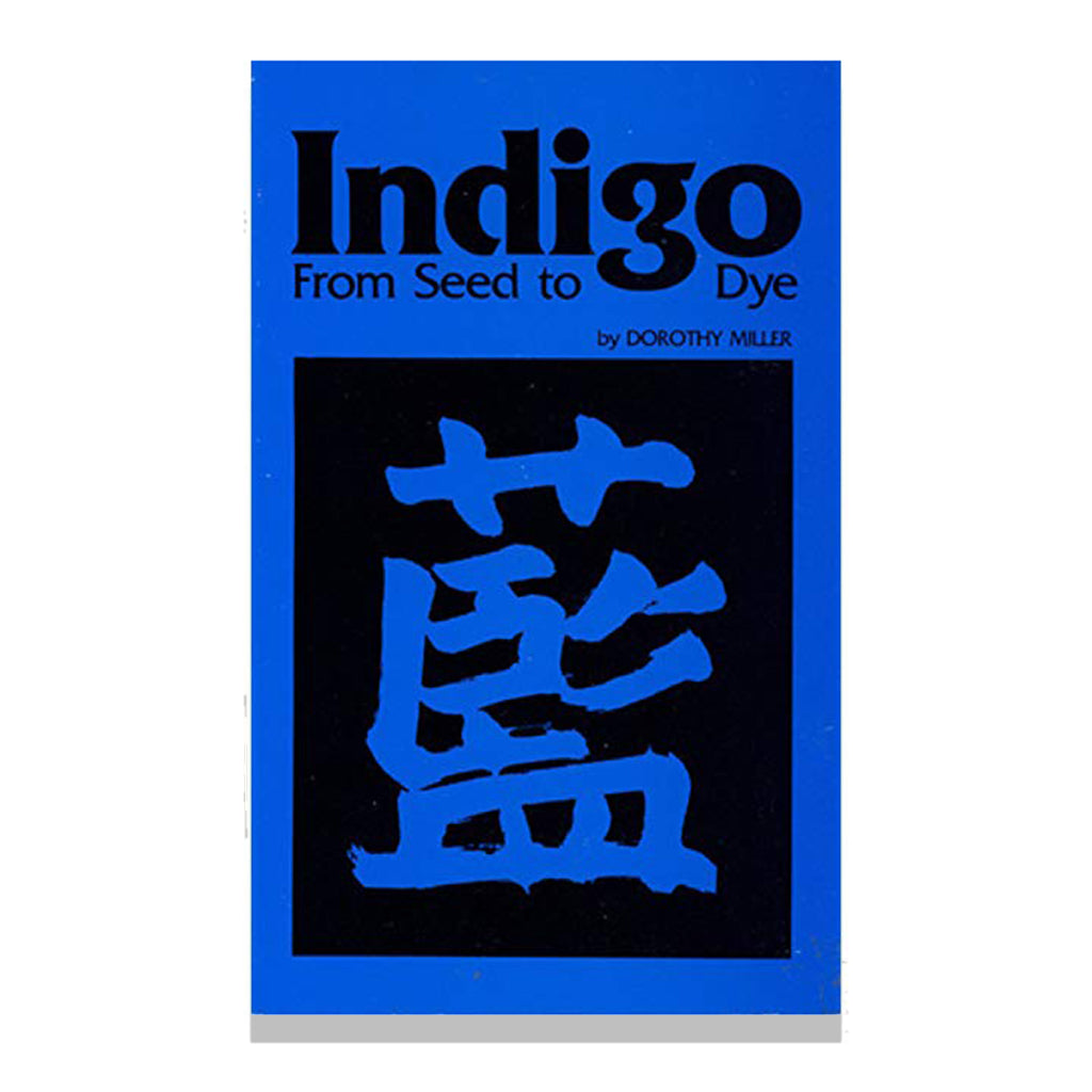 front cover of Indigo From Seed to Dye