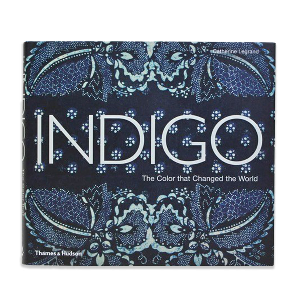 Front cover image of the book titled Indigo: The Color that Changed the World by Catherine Legrand
