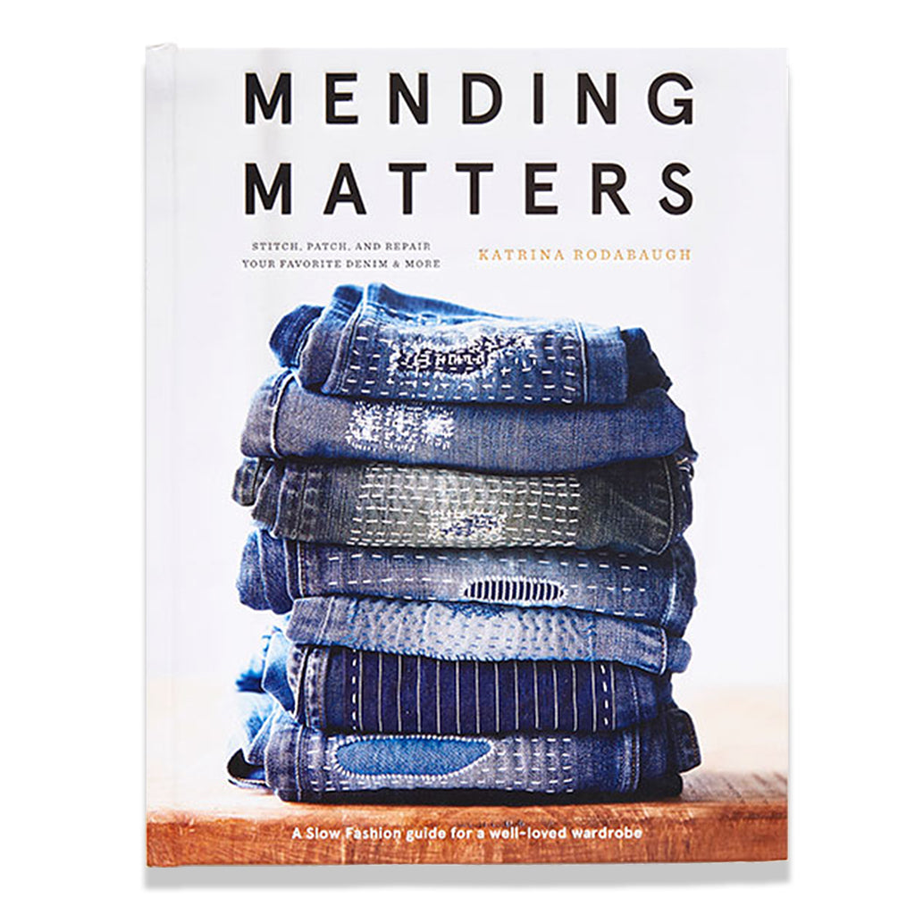 Front cover of Mending Matters: Stitch, Patch, and Repair Your Favorite Denim & More