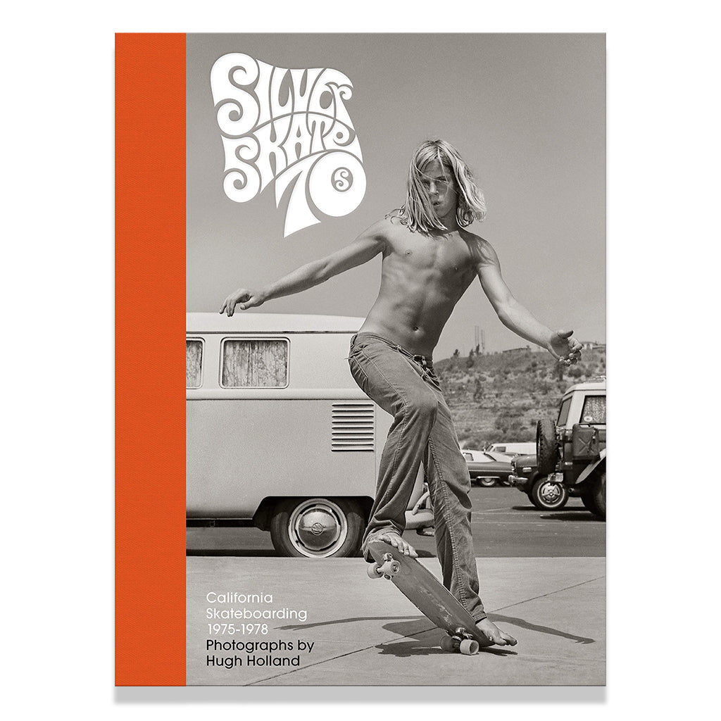 front cover of Silver. Skate. Seventies with photographs by Hugh Holland
