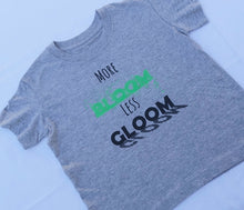 Load image into Gallery viewer, More Bloom Less Gloom || Kids T-shirt