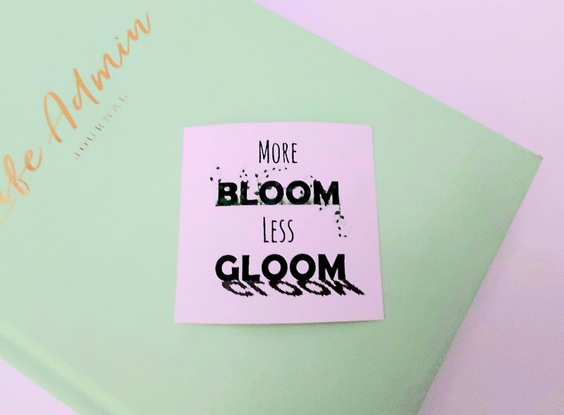 More Bloom Less Gloom || Sticker