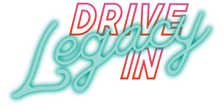 Legacy Drive-In Logo – Movie Theatre in Victoria BC