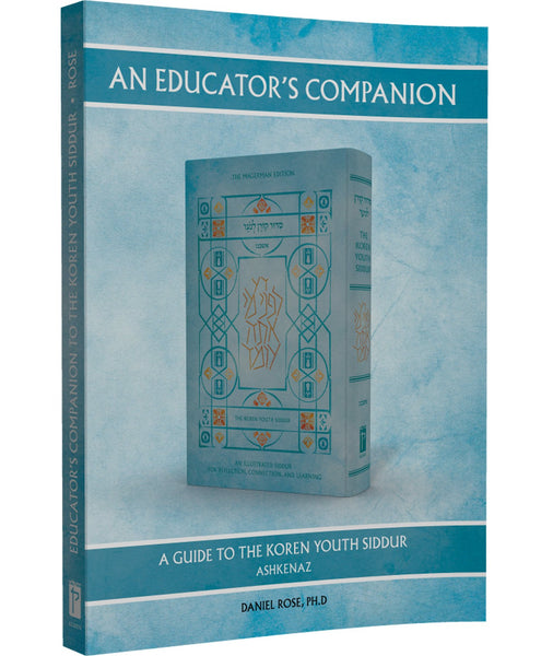 An Educator's Companion to the Koren Youth Siddur