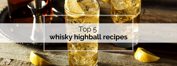 Top 5 whisky highball recipes