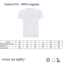 Load image into Gallery viewer, Ever so salty organic tshirt unisex fit guide