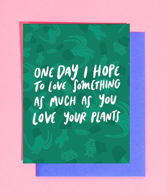 Love Something as Much as Plants Card - Heart of the Home PA