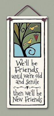 We'll Be Friends Wall Plaque - Heart of the Home PA